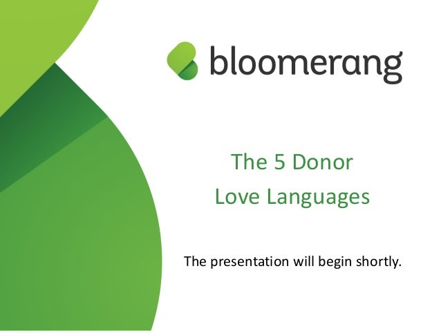 The 5 Donor Love Languages The Presentation Will Begin Shortly