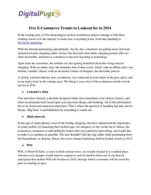 Five E-Commerce Trends to Lookout for in 2014 In the coming year, it'll be interesting to see how ecommerce players manage...