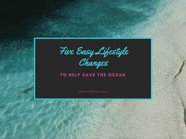 Five Easy Lifestyle Changes to Help Save the Ocean