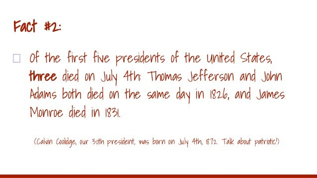 Five fabulous fun facts about the fourth of july for Fun facts about the presidents
