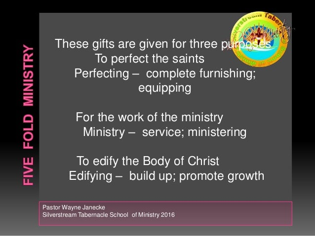 five fold ministry As used in some protestant-related churches and groups, a 'five fold ministry' denotes a belief there is currently something lacking or entirely missing in church as a whole the foundation of this concern is based on a passage in the book of ephesians where the apostle paul discusses, what seems to.