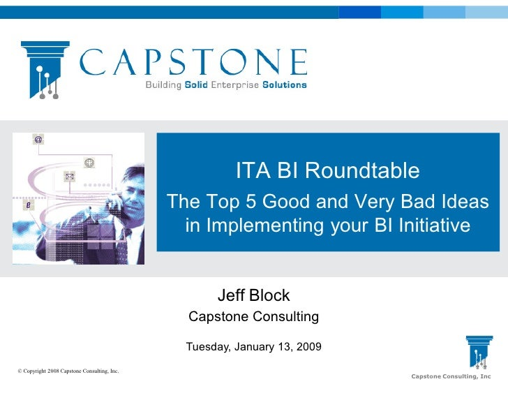 ITA BI Roundtable                                              The Top 5 Good and Very Bad Ideas                          ...