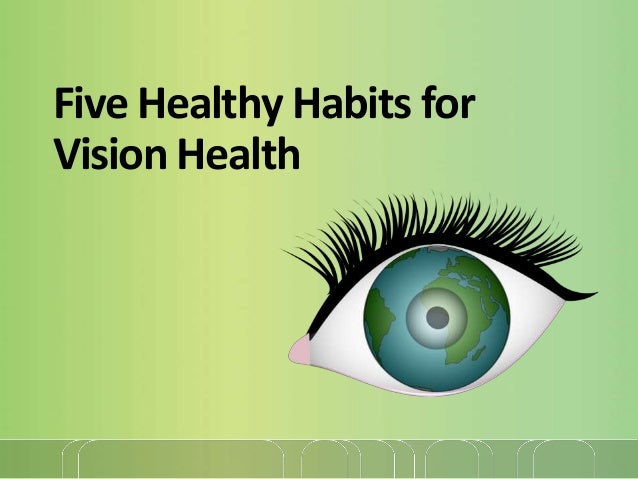 Five Healthy Habits for Vision Health