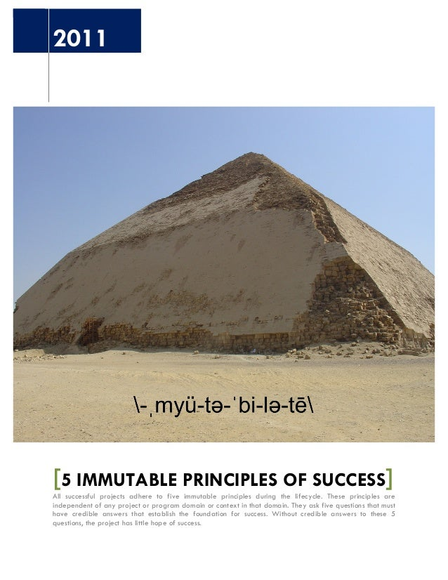2011  [5 IMMUTABLE PRINCIPLES OF SUCCESS]  All successful projects adhere to five immutable principles during the lifecycl...