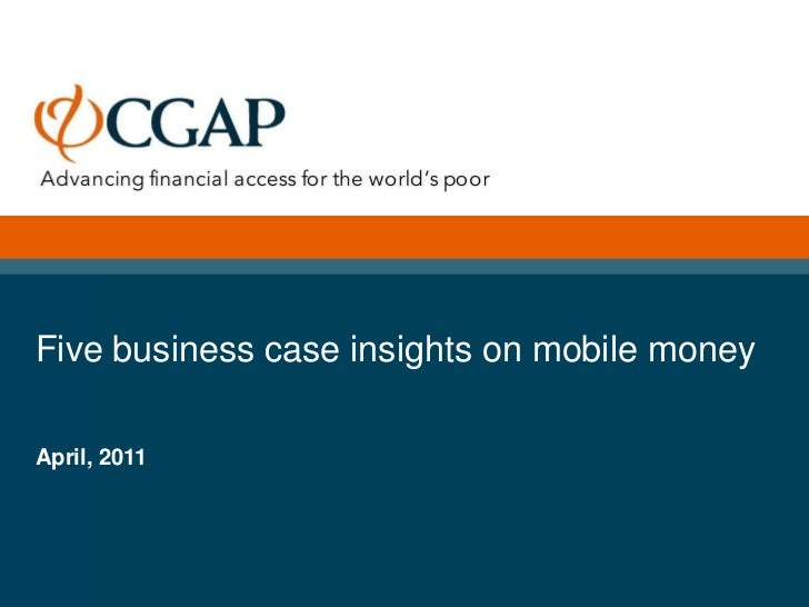 Five business case insights on mobile moneyApril, 2011