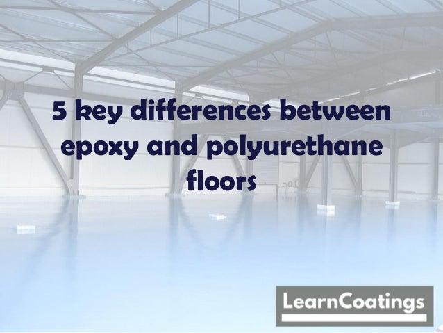 5 key differences between epoxy and polyurethane floors