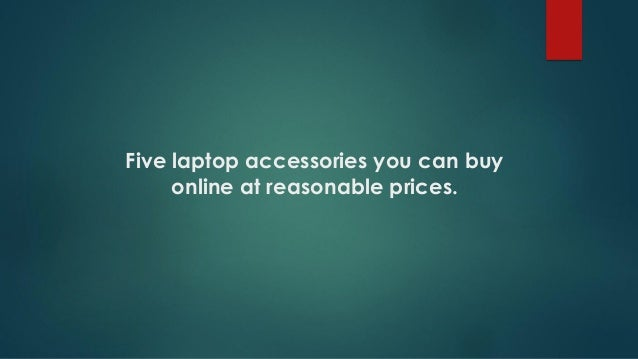 Five laptop accessories you can buy online at reasonable prices.