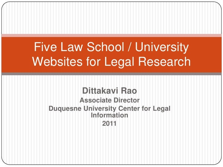 DittakaviRao<br />Associate Director<br />Duquesne University Center for Legal Information<br />2011<br />Five Law School ...