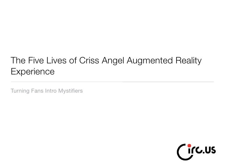 The Five Lives of Criss Angel Augmented Reality Experience Turning Fans Into Mystifiers