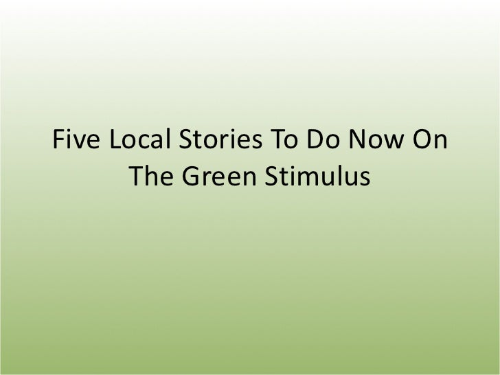 Five Local Stories To Do Now On The Green Stimulus