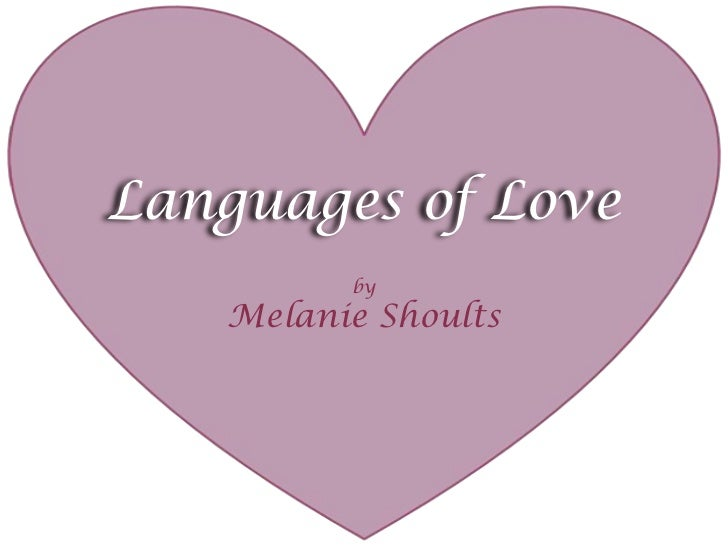 LanguagesofLove<br />by<br />Melanie Shoults<br />