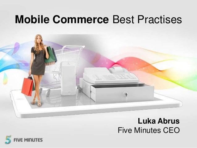 Lorem Commerce Best Practises Mobile SolutionLorem ipsum                        Luka Abrus                  Five Minutes CEO