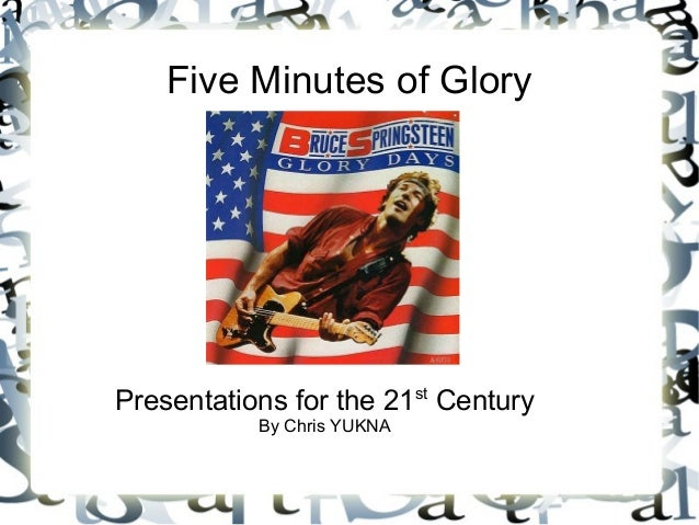 Five Minutes of Glory Presentations for the 21st Century By Chris YUKNA