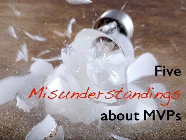 Five Misunderstandings about MVPs