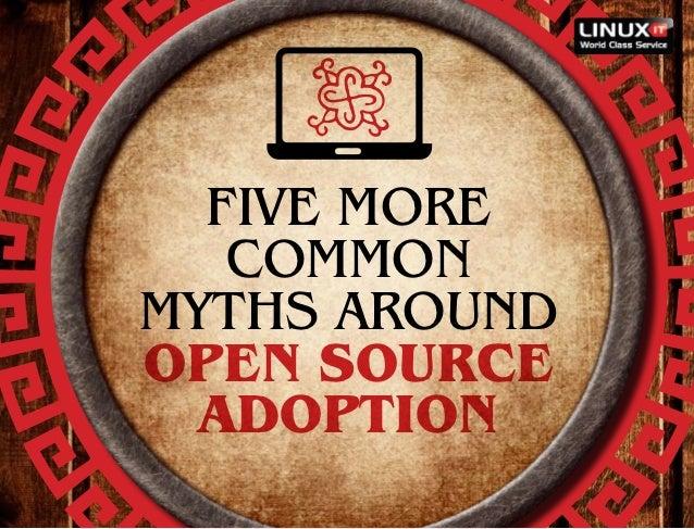 Five more   commonmyths aroundOpen Source  adoption