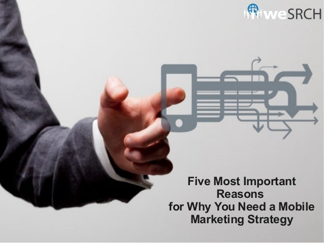 Five Most Important Reasons for Why You Need a Mobile Marketing Strategy