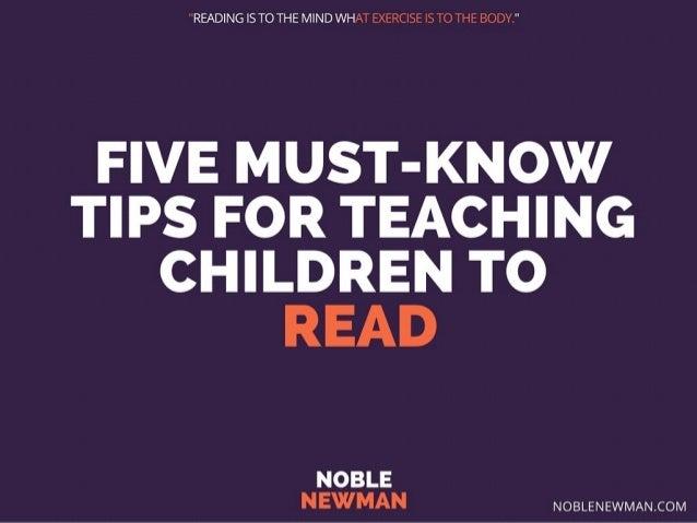 FIVE MUST-KNOW TIPS FOR TEACHING CHILDREN TO READ  NOBLE NEWMAN NNNNNNNNN AN. COM