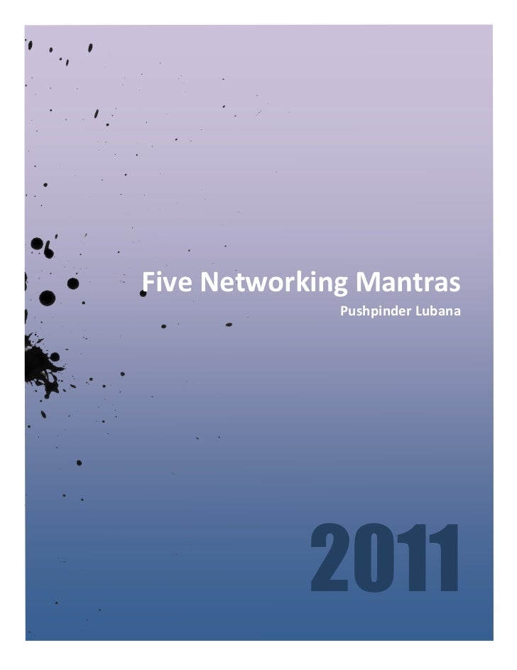 Five	  Networking	  Mantras	                             Pushpinder	  Lubana	                         2011