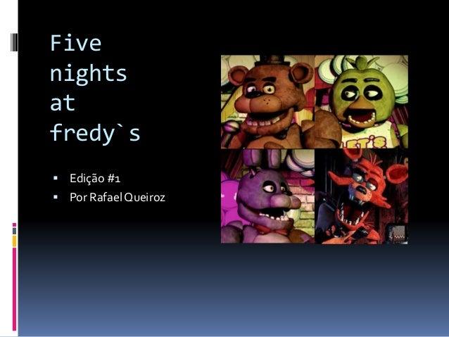 Five nights at fredy`s  Edição #1  Por Rafael Queiroz
