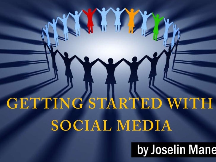 Getting Started With<br /> Social Media<br />