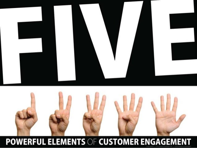 Five Powerful Elements of Customer           Engagement   Profile: http://johnmerritt.net              Slideshare:http://w...