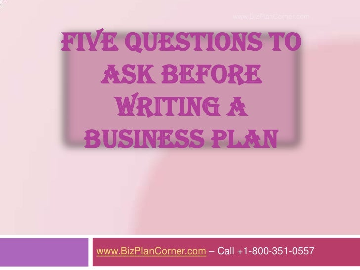 five questions to ask before writing a business plan five questions to ask before writing a business plan<br >