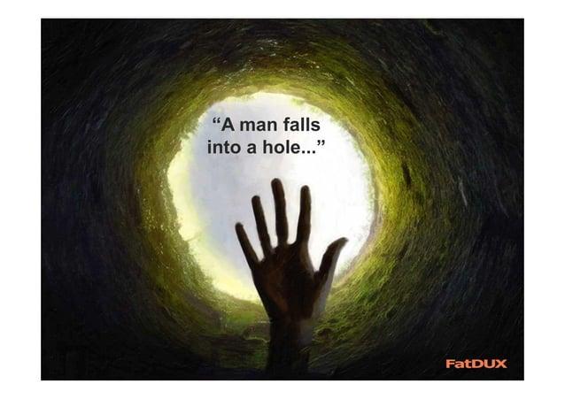 """""""A man falls into a hole..."""""""