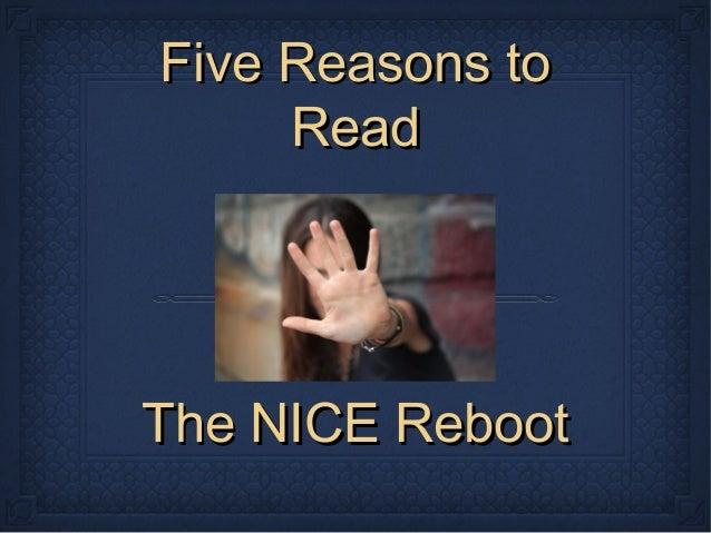 Five Reasons toFive Reasons to ReadRead The NICE RebootThe NICE Reboot