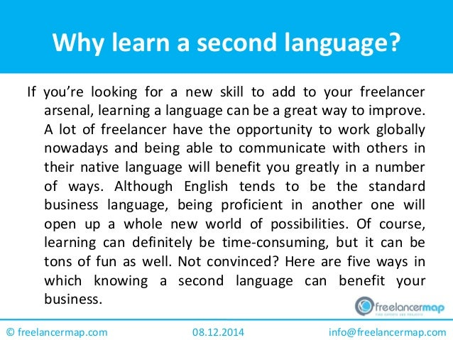 should we study a second language Learning a second language is unproductive and a veritable waste of time  do  not ever try to learn spanish if you only speak english, and do.
