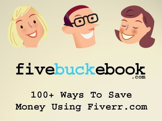 Five Buck eBook: 100+ Ways To Save Money With Fiverr.com