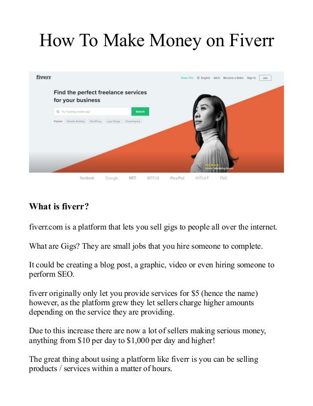 How To Make Money on Fiverr What is fiverr? fiverr.com is a platform that lets you sell gigs to people all over the intern...