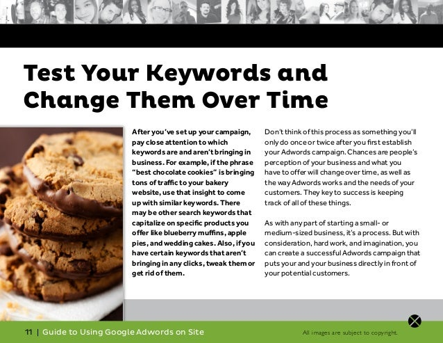 After you've set up your campaign, pay close attention to which keywords are and aren't bringing in business. For example,...