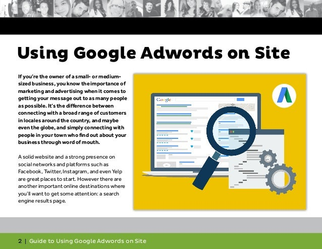 2   Guide to Using Google Adwords on Site Using Google Adwords on Site If you're the owner of a small- or medium- sized bu...