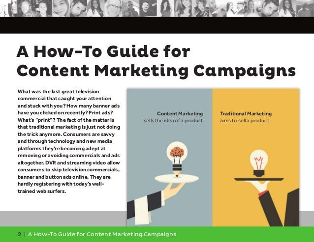 2 | A How-To Guide for Content Marketing Campaigns What was the last great television commercial that caught your attentio...