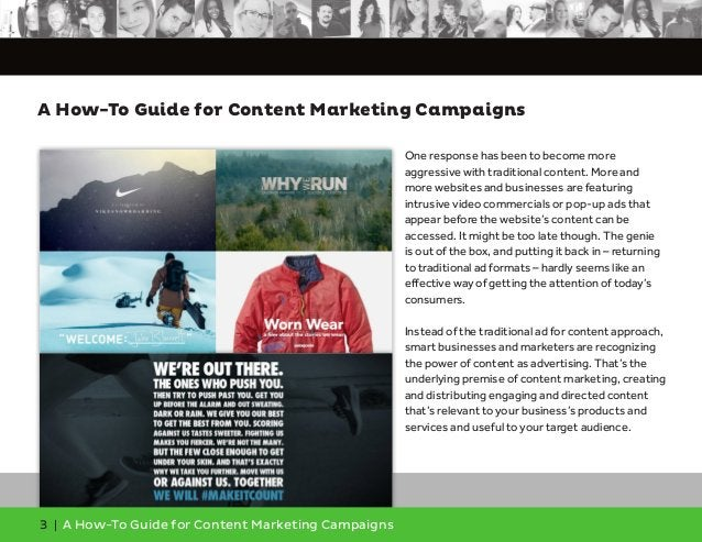 3 | A How-To Guide for Content Marketing Campaigns One response has been to become more aggressive with traditional conten...
