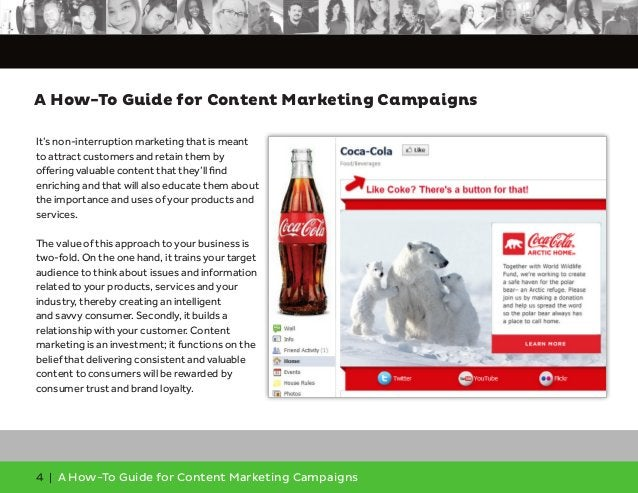 4 | A How-To Guide for Content Marketing Campaigns It's non-interruption marketing that is meant to attract customers and ...
