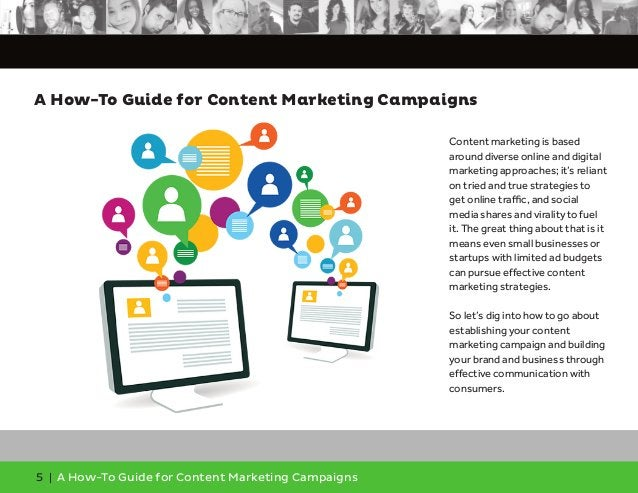 5 | A How-To Guide for Content Marketing Campaigns Content marketing is based around diverse online and digital marketing ...