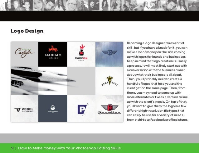 9 | How to Make Money with Your Photoshop Editing Skills Becoming a logo designer takes a bit of skill, but if you have a ...
