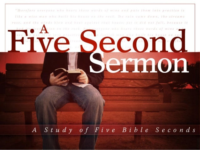 •Have you ever heard a five secondsermon?•This lesson has nothing to do with theseconds hand on your clock, but fivediffer...