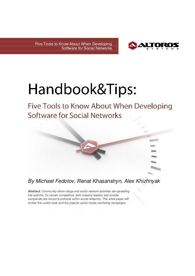 Five Tools to Know About When Developing                    Software for Social NetworksBy Michael Fedotov, Renat Khasansh...