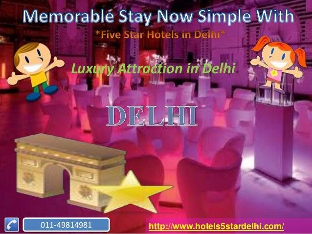 Luxury Attraction in Delhi011-49814981       http://www.hotels5stardelhi.com/