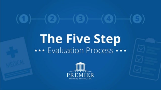 Premier Disability Services - Five Step Evaluation Process for Social Security Disability