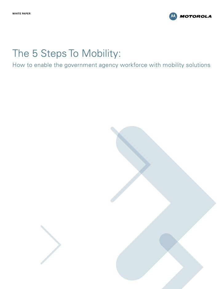 white paperThe 5 Steps To Mobility:How to enable the government agency workforce with mobility solutions