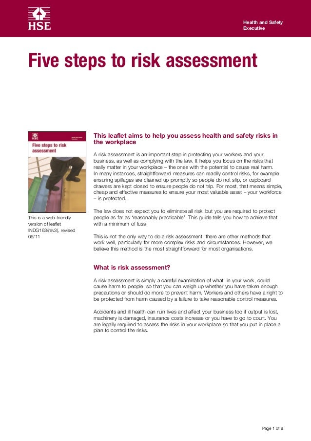 Health and Safety Executive  Five steps to risk assessment  This leaflet aims to help you assess health and safety risks i...