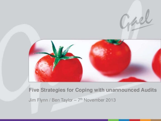Five Strategies for Coping with unannounced Audits Jim Flynn / Ben Taylor – 7th November 2013  All rights reserved worldwi...