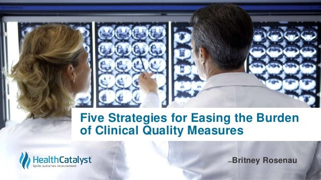 Five Strategies for Easing the Burden of Clinical Quality Measures ̶ Britney Rosenau