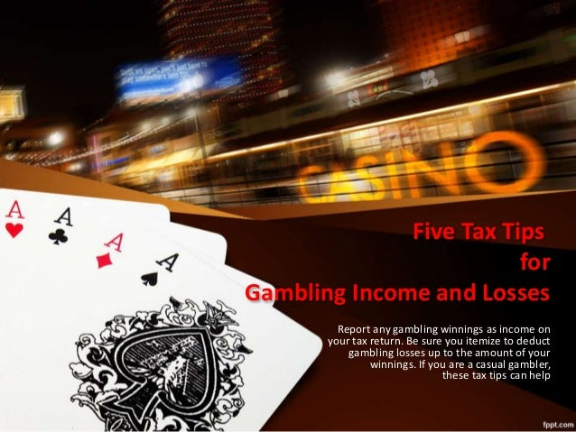 Can deduct gambling losses taxes reasons why gambling should be illegal