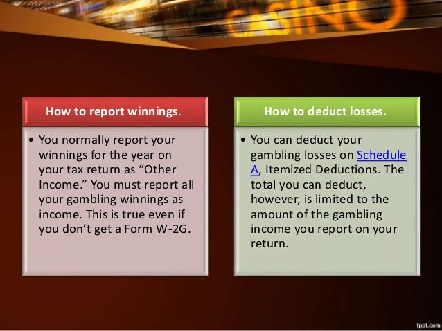 Where do you report gambling losses on schedule a casino free gambling gambling game online online online yourbestonlinecasino.com