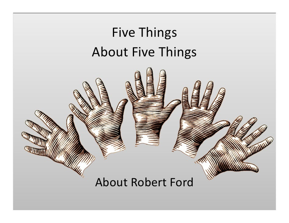 FiveThings AboutFiveThings     AboutRobertFord