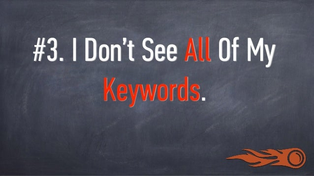 SEMRUSH HAS A MASSIVE KEYWORD DATABASE. BUT, IT'S NOT POSSIBLE TO CARRY EVERY KEYWORD KNOWN TO MAN. TYPICALLY HAPPENS WITH...
